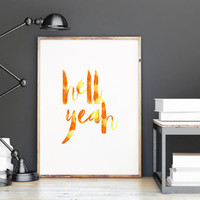 HELL YEAH,Printable Art,Quote Printable,Wall Art,Inspirational Quote,Typography Print,Word Art,Wall Hanging,Quote print,Pop Art,Famous Quote