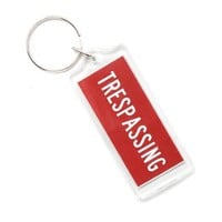 Trespassing Keychain