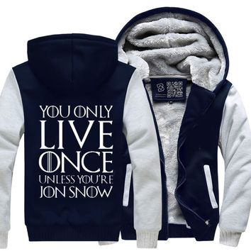 You Only Live Once Unless You'Re Jon Snow, Game of Thrones Fleece Jacket
