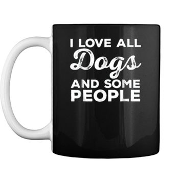 I Love All Dogs  Funny Introvert Doggy Lover  Mug