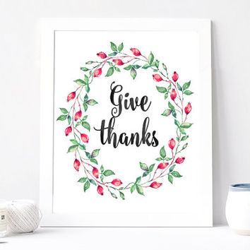 Give Thanks Poster, Aquarelle Flowers, Floral Wreath, Inspirational Quote Print, Motivation Printable, Watercolor Quote, DOWNLOAD