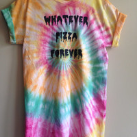Tie- dyed 'Whatever Pizza Forever' tee shirt