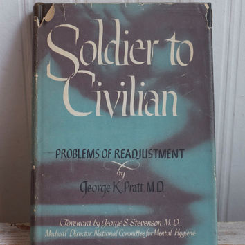 Vintage 1940s Soldier to Civilian Book - Problems of Readjustment - by George Pratt 1944