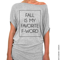 Fall Is Mt Favorite F - Word - Gray Longer Length Slouchy Tee (Small - Plus Sizes)