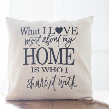 What I Love Most About My Home | Pillow Cover