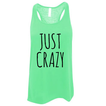 Custom Ink Colors, Just Crazy, Flowy Racerback, Bachelorette Party Tank Top, Bridal Party Tank Top, Bridal Top, Wedding Top