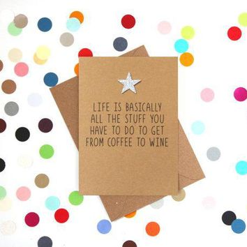 Stuff You Have To Do To Get From Coffee To Wine Funny Happy Birthday Card FREE SHIPPING