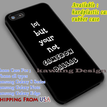 Your Not Cameron Dallas | Magcon | Quote iPhone 6s 6 6s+ 6plus Cases Samsung Galaxy s5 s6 Edge+ NOTE 5 4 3 #movie #MagconBoys dl2
