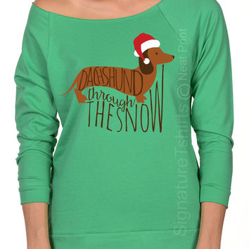 Dachshund Through The Snow  Funny Christmas Shirt sweater - Women's Sweatshirt - Womens Christmas - Off shoulder womens - Xmas t shirt