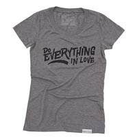 Do Everything in Love Gray Women's T-Shirt