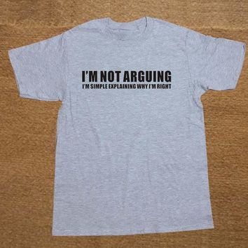 I'm Not Arguing present gift for men Top Father's Day Funny T Shirt Tshirt Men Cotton Short Sleeve T-shirt Top Tees