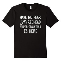 Have No Fear The Redhead Super Grandma T-Shirt