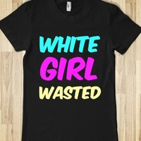 WHITE GIRL WASTED - rockgoddesstees