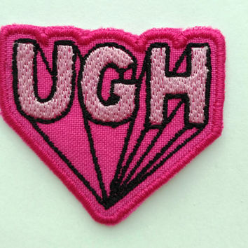 Patch #3. UGH patch. Tumblr patches, Embroidered Iron On Patch, Iron on Applique, Sewing Appliques