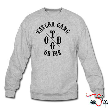 Taylor Gang or Die crewneck sweatshirt