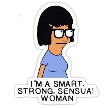 I'm A  Smart Strong Sensual Woman Tina Belcher From Bob's Burger T
