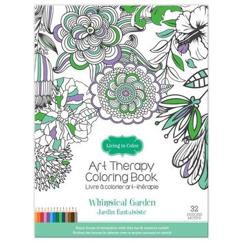 Living In Color  Art Therapy Coloring Book 32 Designs 8in x 11in, a creative outlet for hours of fun and calming mindfulness, Whimsical Garden