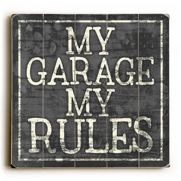My Garage My Rules by Artist Misty Diller Wood Sign