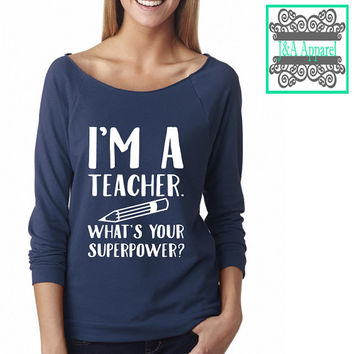 I'm A Teacher. What's Your SuperPower? - Teacher Gift - Teacher Shirt - Raw Edge 3/4-Sleeve Raglan