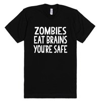 Zombies Eat Brains, You're Safe-Unisex Black T-Shirt