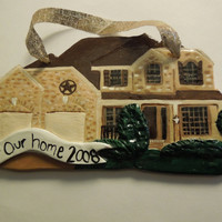 Handmade Custom house ornament - PLEASE READ - NO 2013 delivery - Shipping into 2014