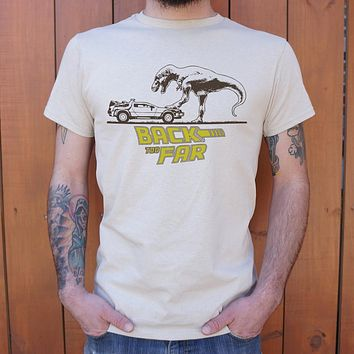 Back Too Far {Dinosaur} [DeLorean] Men's T-Shirt