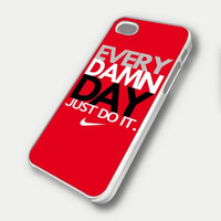 EVERY DAMN DAY Just Do It Nike q iPhone Case And Samsung Galaxy Case
