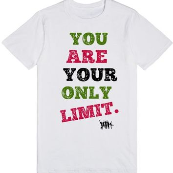 You Are your Only Limit | T-Shirt | SKREENED