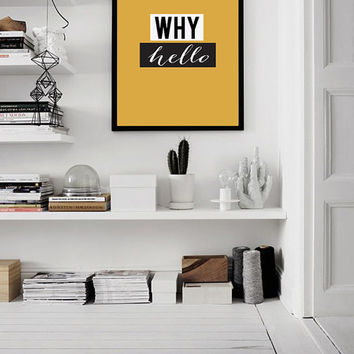 "Why hello yellow background print, Typography Design, XXL poster 70x100cm, 50x70cm, 24x36"", A4"