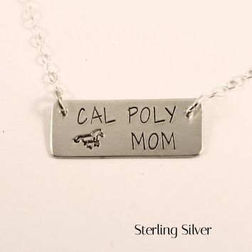 """CAL POLY MOM"" (or SIS, NANA, AUNT... ) Hand Stamped Sterling Silver or Stainless Steel Necklace"