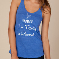 I'm really a MERMAID tail water Ladies Heathered Tank Top Shirt silkscreen screenprint Alternative Apparel