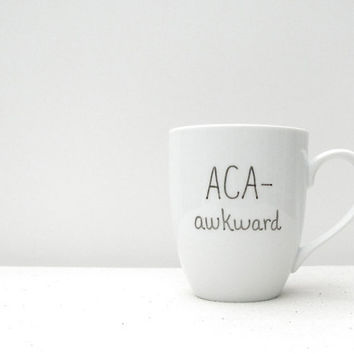 Coffee Mug  ACAawkward Mug  Pitch Perfect Inspired by RevellHouse