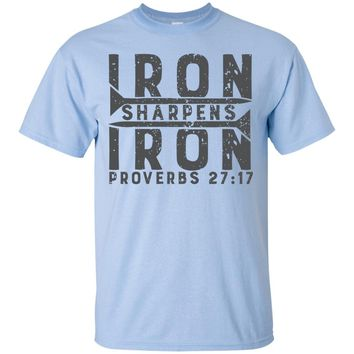 Iron Sharpens Iron - Christian T-Shirt
