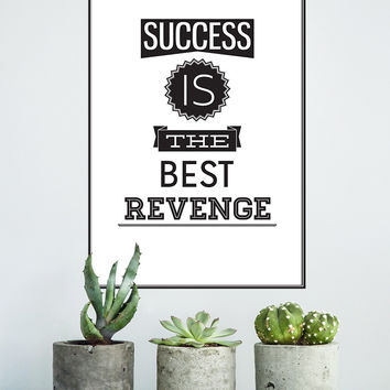 Motivational Quotes - Success is the Best Revenge - Poster #Q102