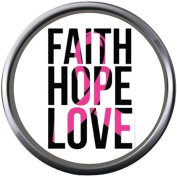 Faith Hope Love Save The Tatas Pink Breast Cancer Ribbon Survivor Cure By Awareness 18MM - 20MM Snap Jewelry Charm