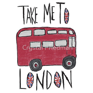 Take Me To London T-Shirts & Hoodies