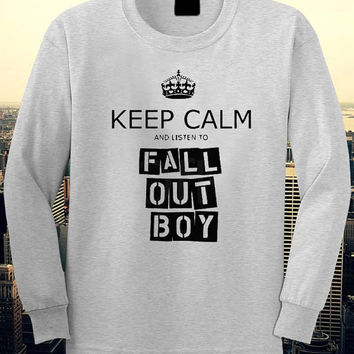 Keep Calm And Listen Fall Out Boy sweatshirt.