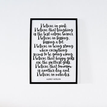 Audrey Hepburn Quote Print, I believe..., Instant Digital Download Printable, Artwork, Typography Print for the Home, Fashion Print Wall Art