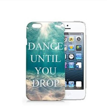 Dance Until You Drop Iphone 6 Case, Meaningful Text Iphone 6 Case Plastic Hard White Case Unique Design-Quindyshop (AM442)