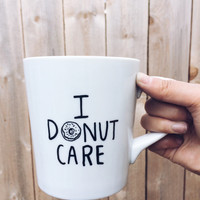 I Donut Care - Handpainted/Handwritten Ceramic Coffee Mug