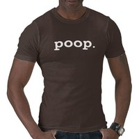 Poop shirt from Zazzle.com