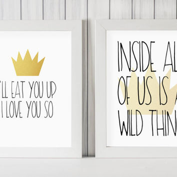 "Where The Wild Things Are DIGITAL DOWNLOAD Set || I'll Eat You Up I Love You So || Inside All Of Us Is A Wild Thing || 8"" x 10"" Quote Prints"