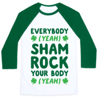EVERYBODY SHAMROCK YOUR BODY BASEBALL SHIRT