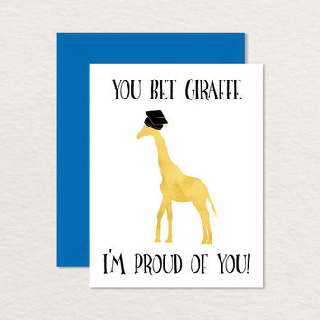 Funny Graduation Card / Funny Congratulations Card / You Bet Giraffe I'm Proud A2 / Printable Giraffe Card / Funny Card for Graduate