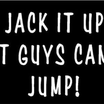 White vinyl decal jack it up fat guys cant jump lift fun sticker