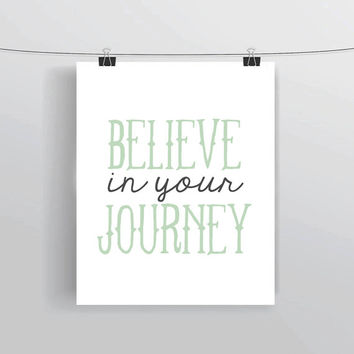 Believe In Your Journey instant download inspirational quote typography digital prints & posters home decor college dorm creative office