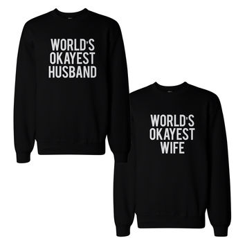 Cute World's Okayest Husband Wife Funny Matching Couple SweatShirts Gift