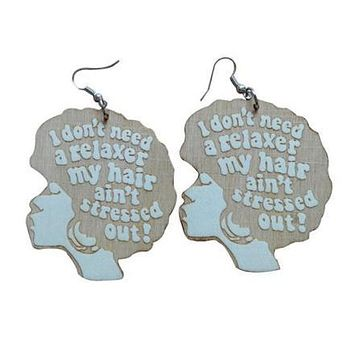 """I don't need a relaxer, my hair ain't stressed out"" earrings 