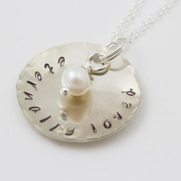 Eternally Loved - Hand Stamped Silver Necklace with a Cultured Pearl - Christian Jewelry, Inspirational Jewelry