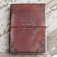 """""""We All Become Stories"""" Handmade Leather Journal"""